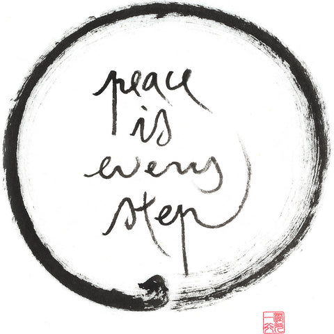 """Peace is every step"" print - Thich Nhat Hanh"