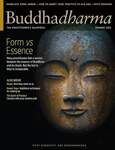 Buddhadharma - The Practitioner's Quarterly - Summer 2015