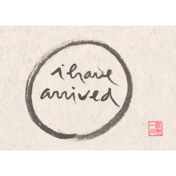 """I have arrived"" print - Thich Nhat Hanh"