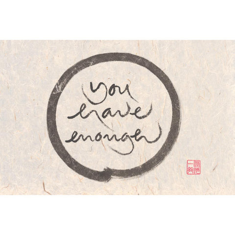 """You have enough"" print - Thich Nhat Hanh"