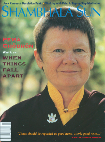 March 1997 - Pema Chodron—What to do When Things Fall Apart