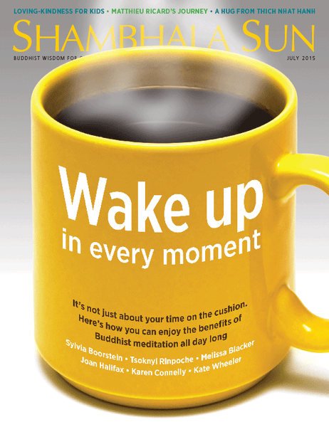 July 2015 - Wake up in every moment.