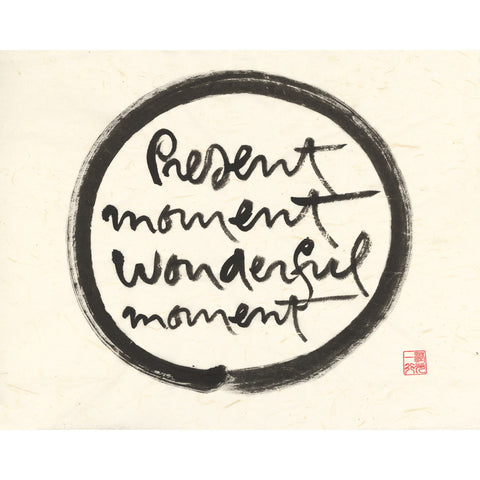"""Present moment wonderful moment"" print - Thich Nhat Hanh"