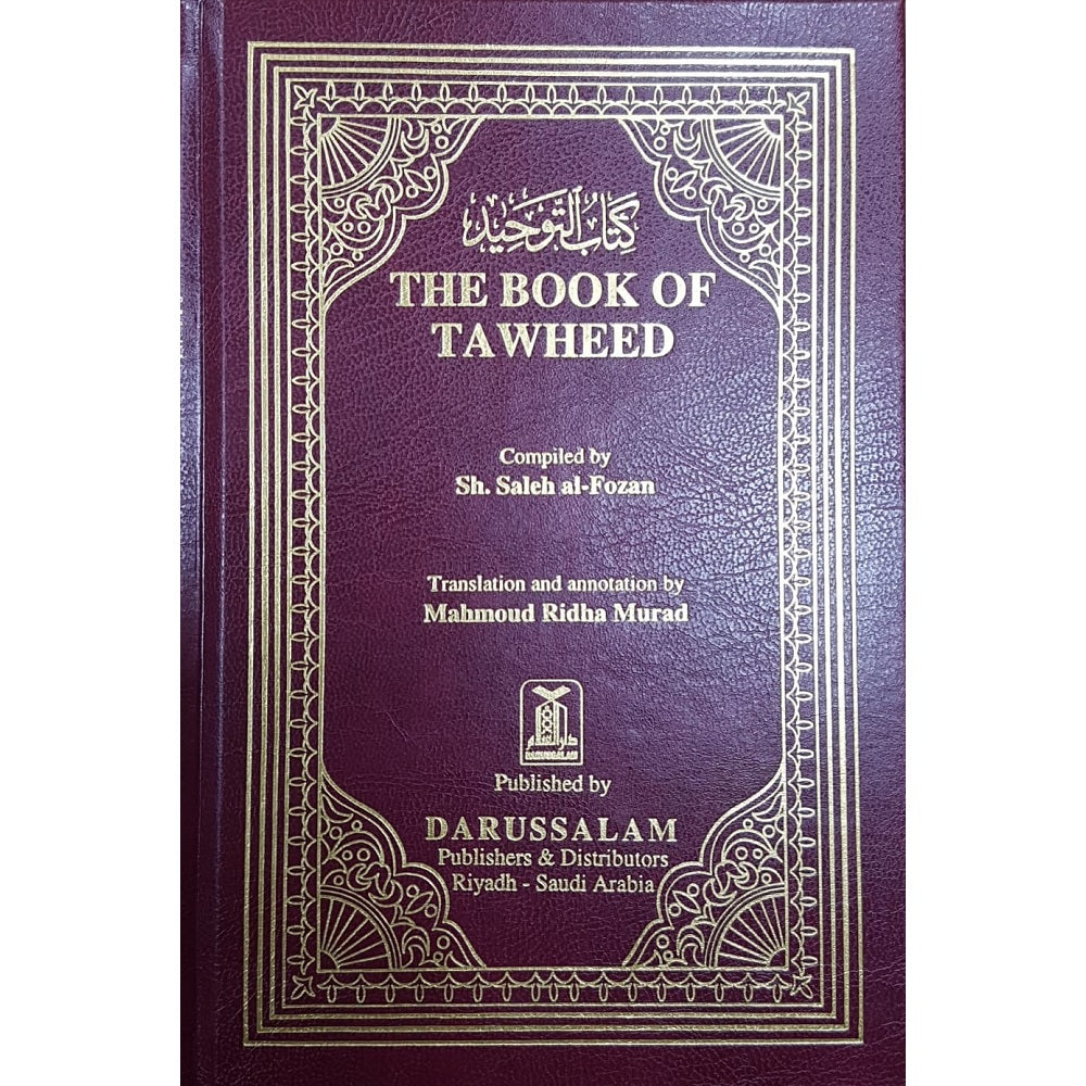The Book Of Tawheed (Saleh al Fozan, Translated & annotated by: Mahmoud Ridha Murad) (Hard/Cover)