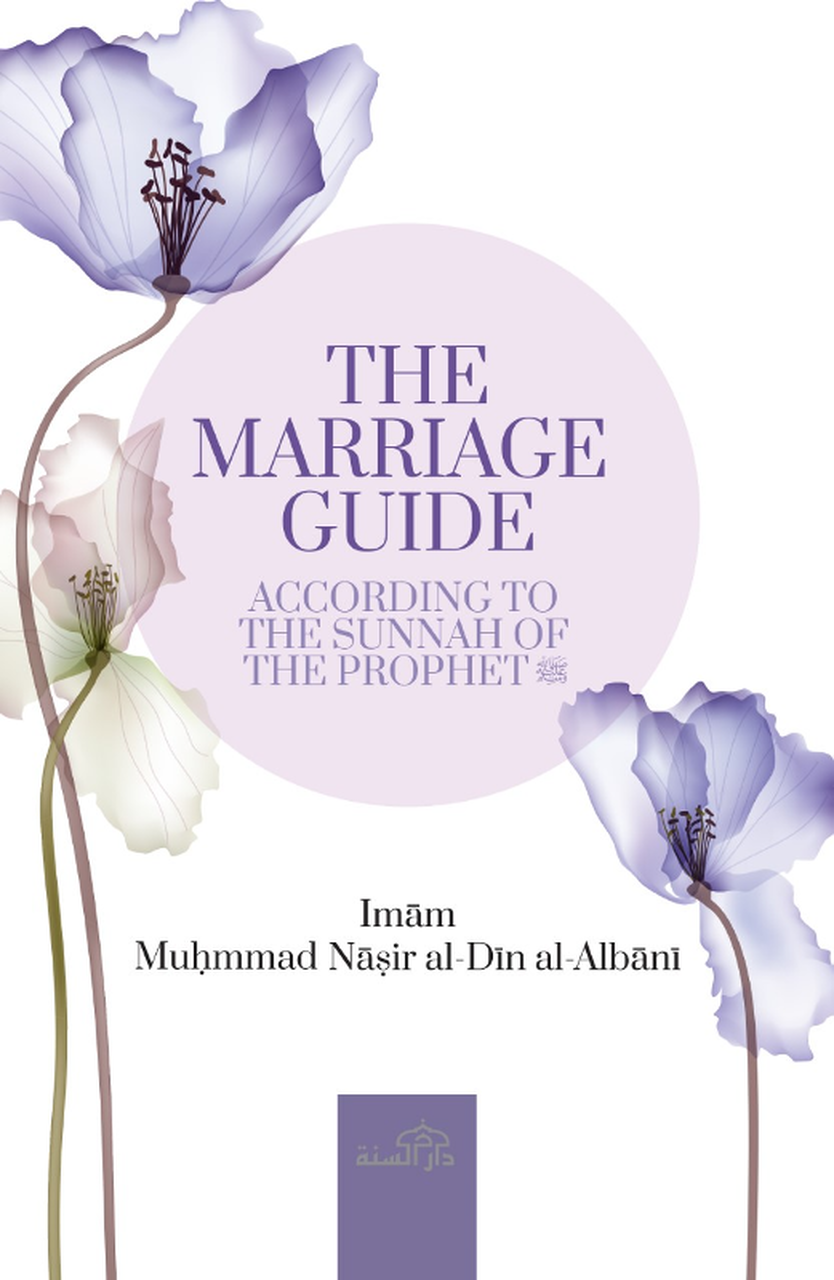 The Marriage And Wedding Guide : According to The Sunnah Of The Prophet (Paper/Bsck)