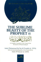 Load image into Gallery viewer, The Sublime Beauty Of The prophet :Al-shama'il Al-Muhammadiyyah (Paper/Back)