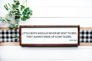 Little Boys Should Never Be Sent To Bed Sign