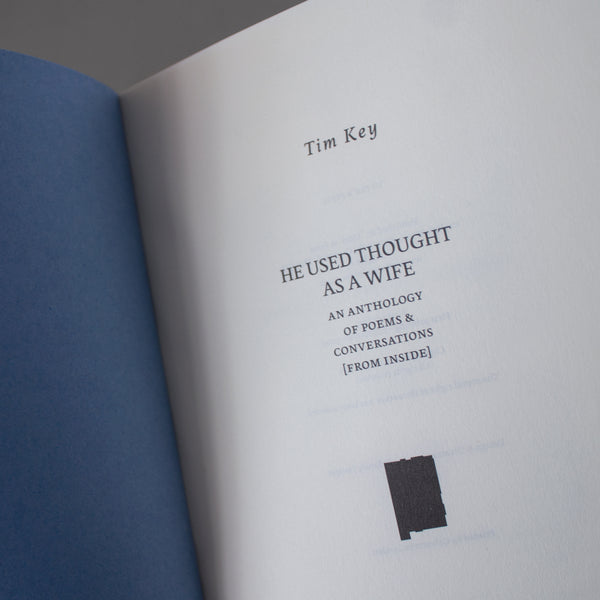 He Used Thought as a Wife. An Anthology of Poems And Conversations (From Inside)