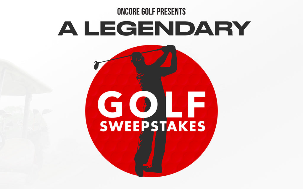 A Legendary Sweepstakes by OnCore Golf
