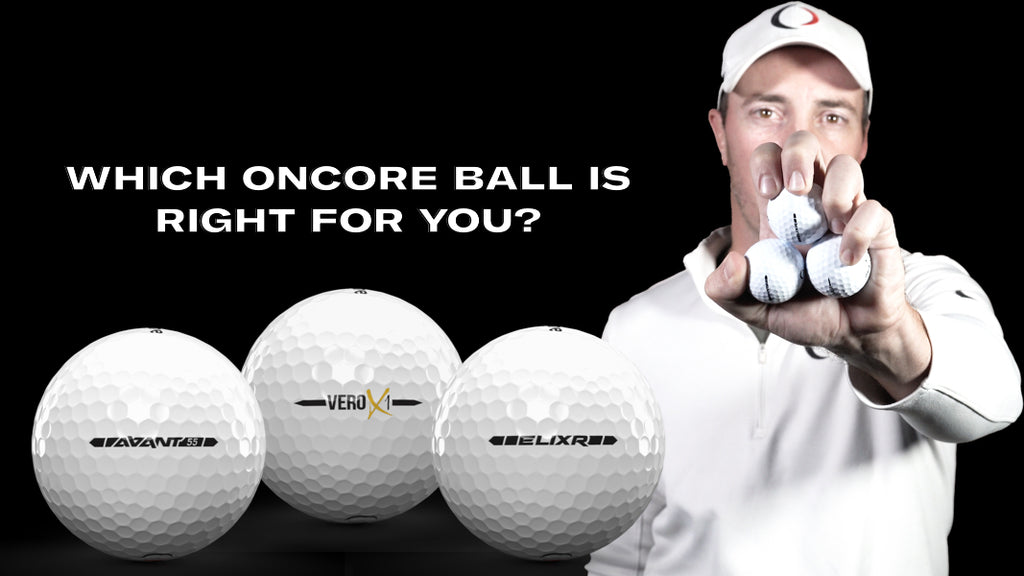 Which OnCore Golf Ball is right for you? The ELIXR, AVANT 55, or the all-new VERO X1.