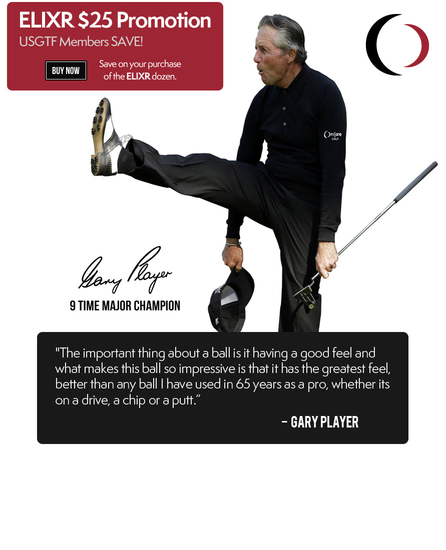 $25 Promotion - Gary Player on the ELIXR by OnCore Golf