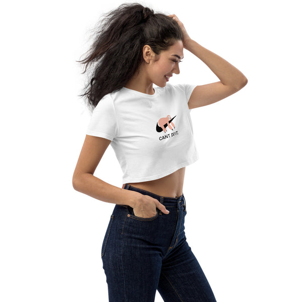 JUST CANT DO IT - WOMENS ORGANIC CROP TOP