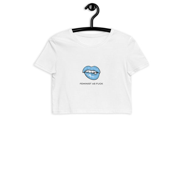 FEMINIST AS FUCK - WOMENS ORGANIC CROP TOP