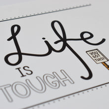 Load image into Gallery viewer, A close up photograph of our Life Is Tough print - Hand written text in a variety of styles in black ink that reads 'Life is tough but honey so are you'. Also includes illustrations of a bee holding a sign that says 'you got this!' and a honeycomb.