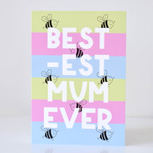 Load image into Gallery viewer, Mother's Day Card - Bestest Mum Ever (multiple colour options available)