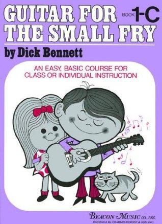 Guitar For the Small Fry 1-C, Dick Bennett