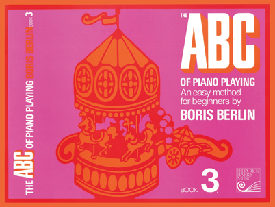 The ABC of Piano Playing - Book 3, Boris Berlin