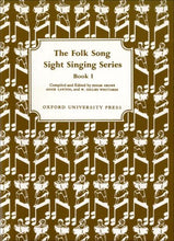 Load image into Gallery viewer, The Folk Song Sight Singing Series - 1, Ed.: Crowe, Lawton, Whittaker