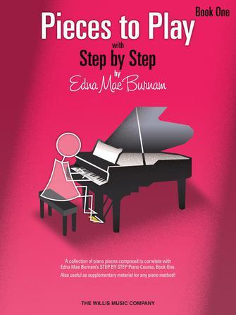 Pieces to Play with Step by Step Piano Course Book 1, Edna Mae Burnam