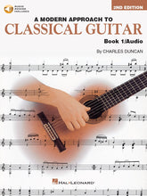 Load image into Gallery viewer, A Modern Approach to Classical Guitar Book 1 With Audio Files, Charles Duncan