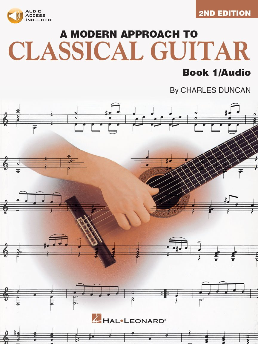 A Modern Approach to Classical Guitar Book 1 With Audio Files, Charles Duncan