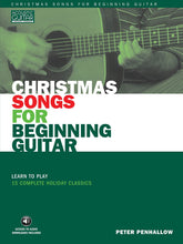 Load image into Gallery viewer, Christmas Songs for Beginning Guitar, Peter Penhallow