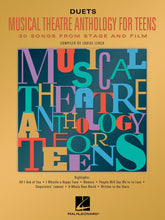 Load image into Gallery viewer, Musical Theatre Anthology for Teens - Duets, Compiled by: Louise Lerch