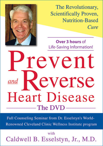 Prevent & Reverse Heart Disease DVD with Dr. Esselstyn