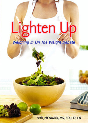 Lighten Up - Jeff Novick, RD
