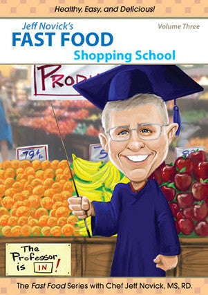 "Jeff Novick's Fast Food DVD - Vol. 3 ""Shopping School"""