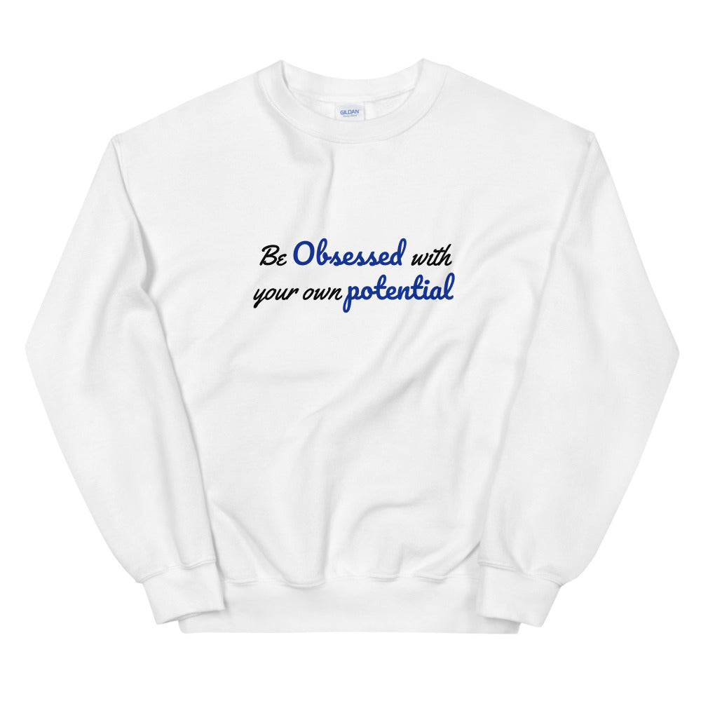 Be Obsessed With Your Own Potential Unisex Crewneck - Blue Variation