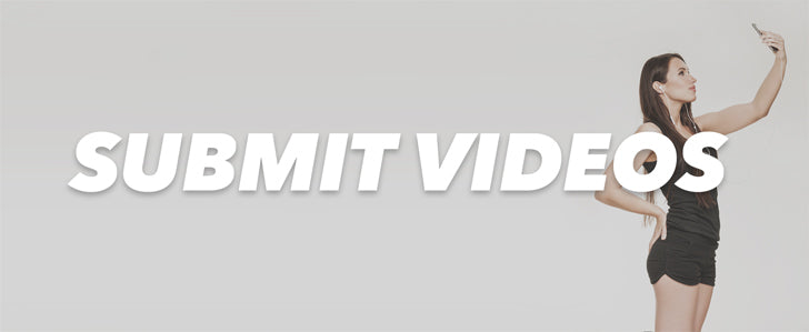 Submit your videos.