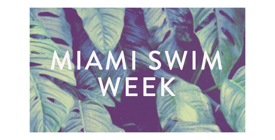 Recap: Miami Swim Week 2017