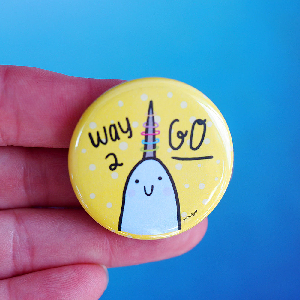 Way To Go! Narwhal Button