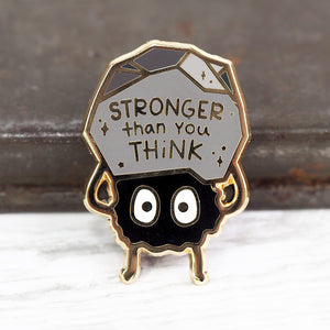 'You're Stronger Than You Think' Soot Sprite - Metal Enameled Pin