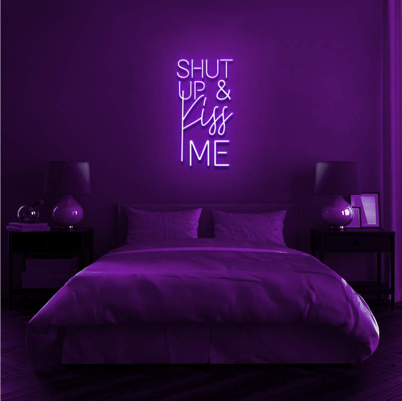 'SHUT UP AND KISS ME' Neon Sign