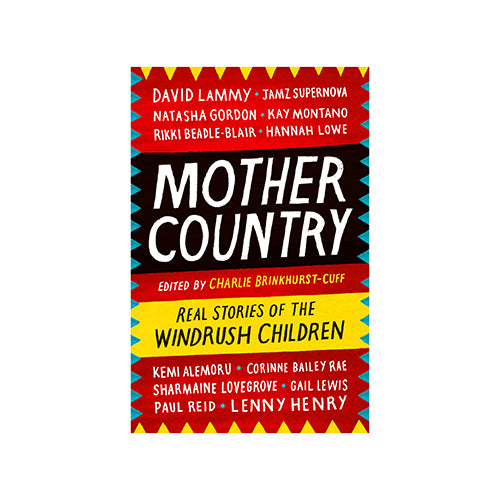 Image of Mother Country: Real Stories of the Windrush Children by Charlie Brinkhurst-Cuff