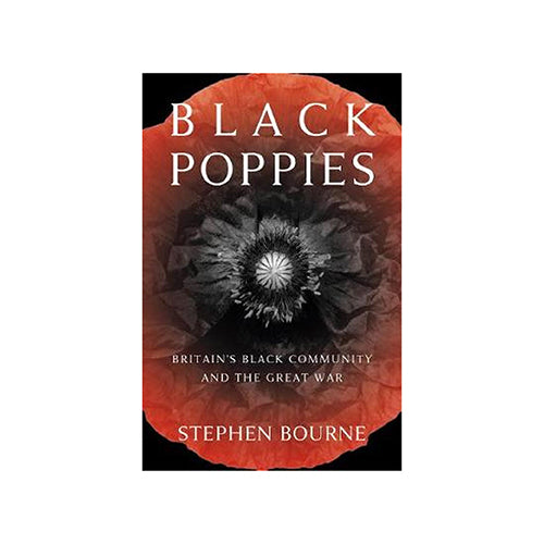 Image of Black Poppies: Britain's Black Community and the Great War by Stephen Bourne