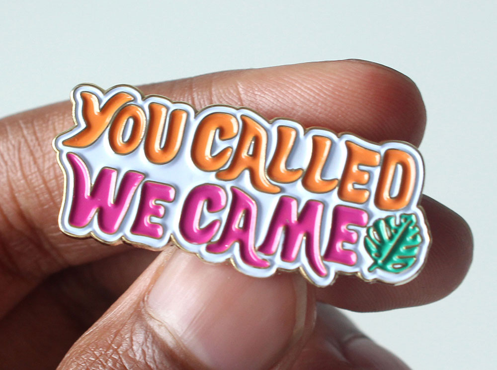 Image of the You Called We Came enamel pin