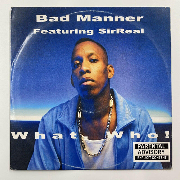 Bad Manner Featuring Sirreal - What, Who! (12