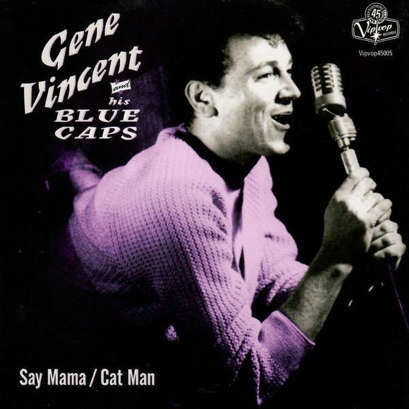 Gene Vincent And His Blue Caps: Say Mama / Cat Man