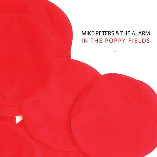 Mike Peters & The Alarm: Poppies Falling From The Sky 10