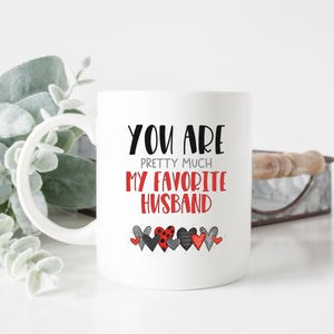 You Are Pretty Much My Favorite Husband Mug