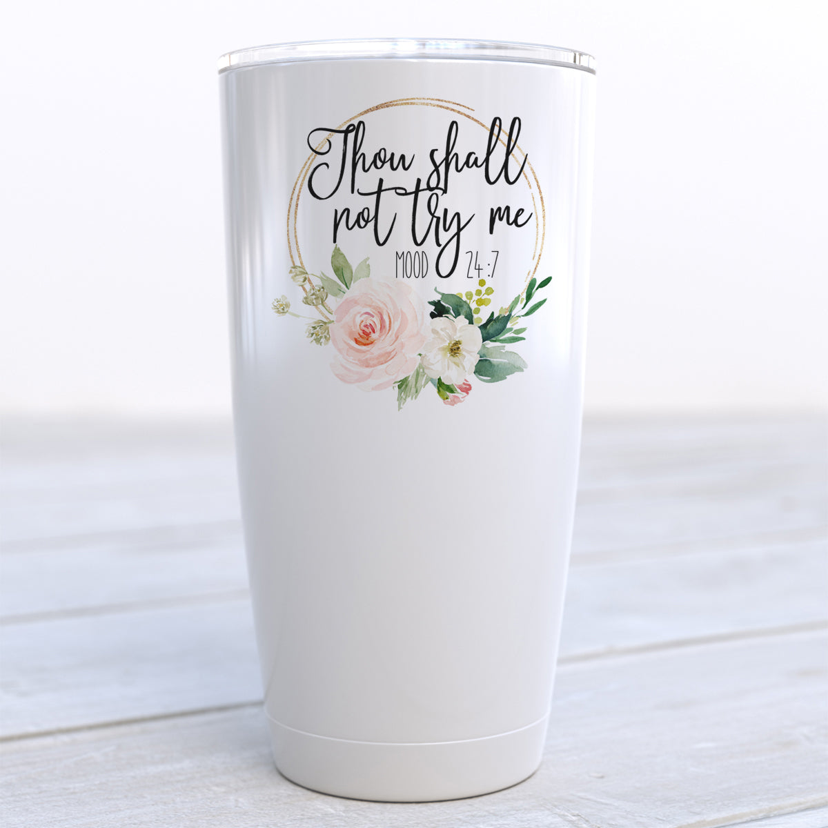 Thou Shall Not Try Me Travel Cup