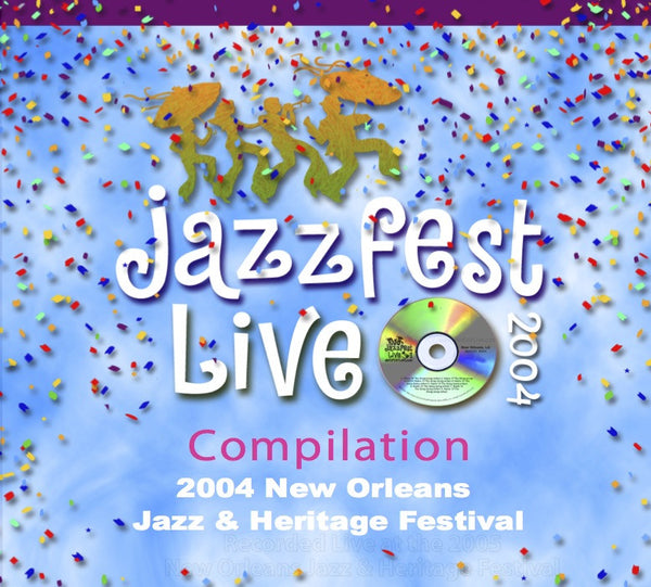 Holiday Savings! - Compilation: Live at 2004 New Orleans Jazz & Heritage Festival