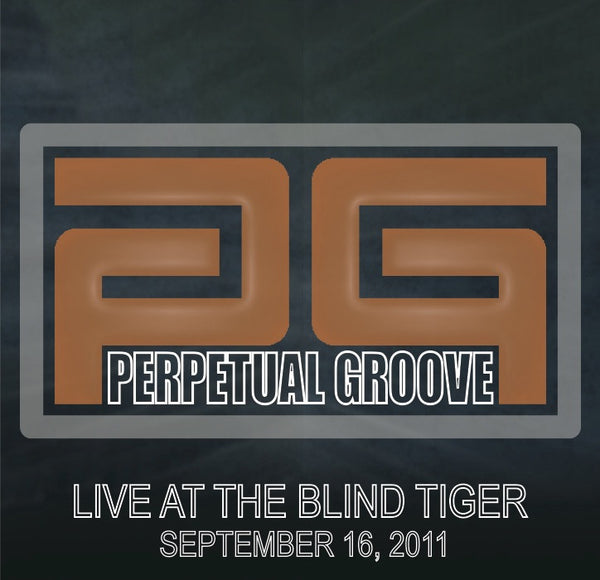 Perpetual Groove: 2011/09/16 Live at Greensboro, NC - The Blind Tiger