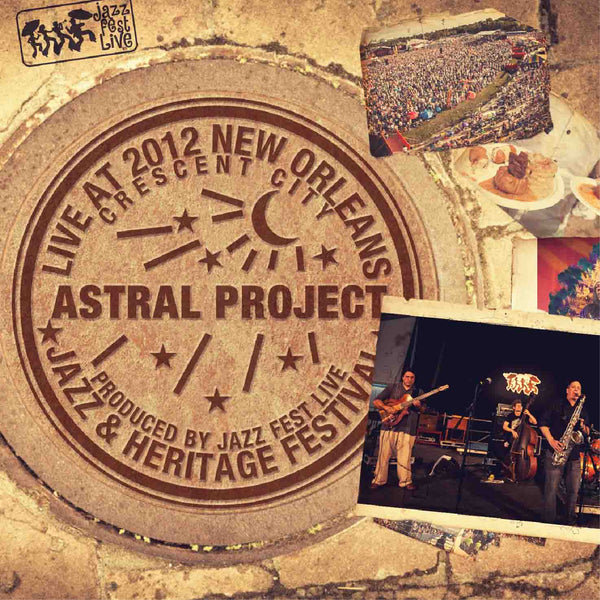 Astral Project - Live at 2012 New Orleans Jazz & Heritage Festival
