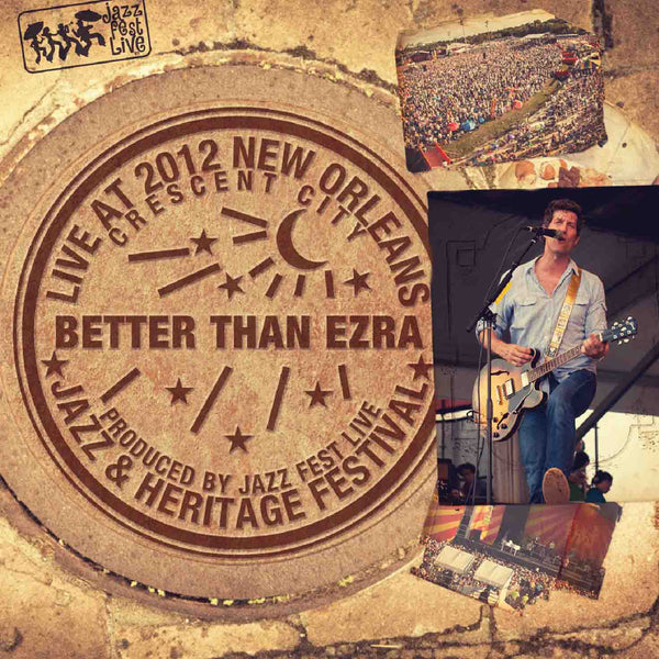 Better Than Ezra - Live at 2012 New Orleans Jazz & Heritage Festival