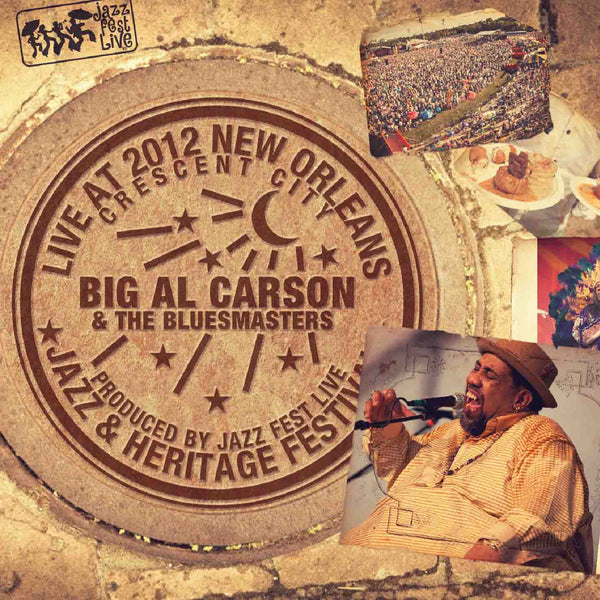 Big Al Carson & the Blues Masters - Live at 2012 New Orleans Jazz & Heritage Festival