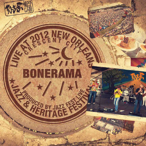 Bonerama - Live at 2012 New Orleans Jazz & Heritage Festival